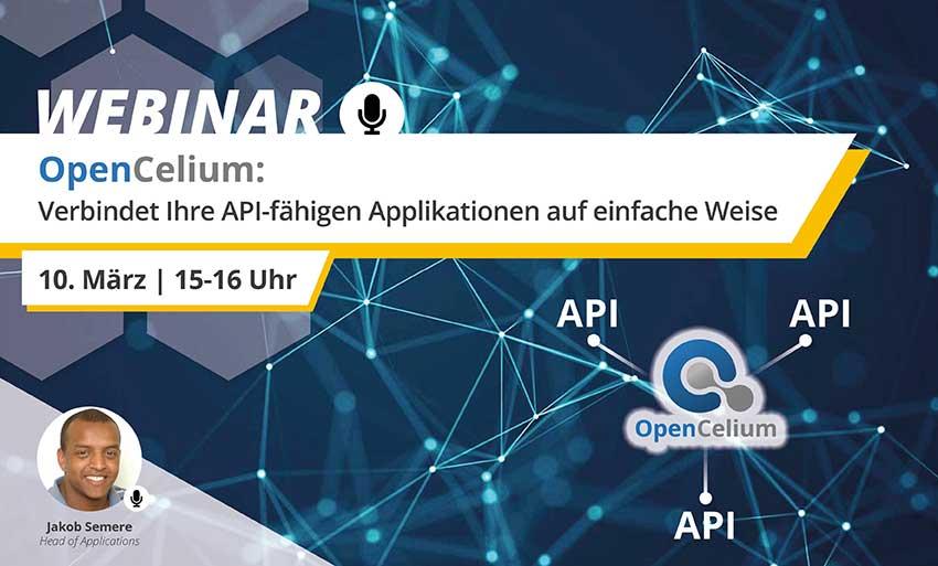 Webinar: OpenCelium | Verbindet Ihre API-fähigen Applikationen auf einfache Weise